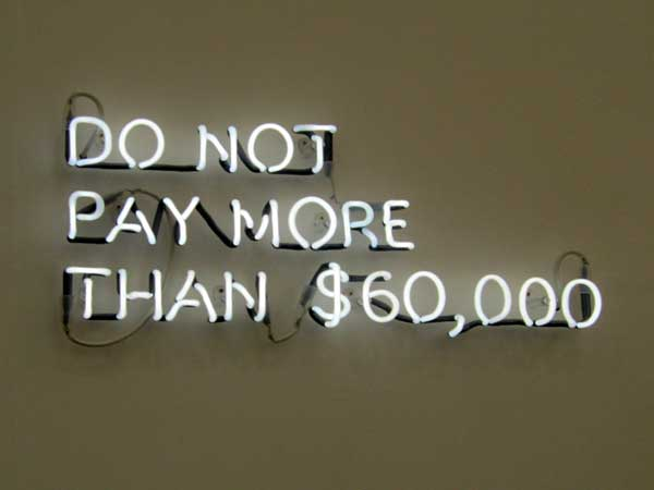 Jonathan Monk, Do not pay more than $60,000, 2009, neon