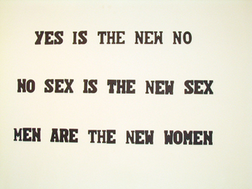Kathe Burkhart, Yes is the new no, 2009