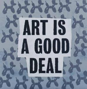 Peter Fuss, 'Art is a good deal,' 2011, acrylic on canvas, 40 x 40 cm