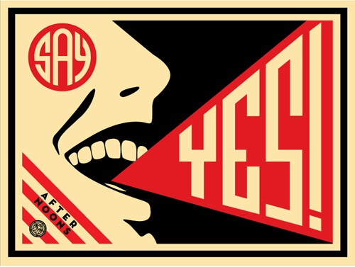 Shepard Fairey, 'Say Yes!,' 2008, screen print, 18 x 24 inches, edition of 150